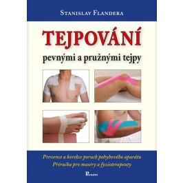 Kniha TEJPOVÁNÍ pevnými a pružnými tejpy, Stanislav Flandera